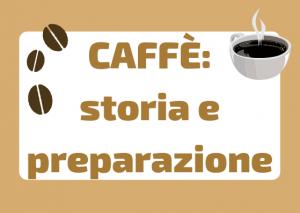 storia e preparazione caffe
