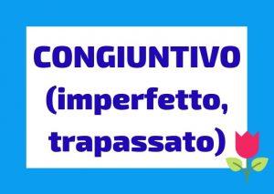congiuntivo imperfetto e trapassato italiano