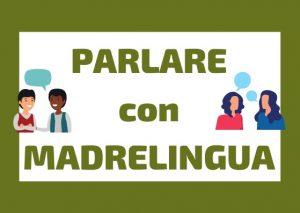 Come PARLARE ITALIANO con Madrelingua DA CASA TUA: impara la lingua italiana con veri italiani